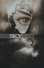 Sky City [Farewell City #2.2] by LBSilva