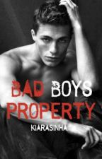 Bad Boy's Property (REWRITING) by kiarasinha