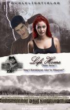 Wattys2016-Life home - Ölüm serisi I (Düzenlemede) by Buklelisatirlar