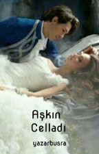 Aşkın Celladı |ASKIDA| by yazarbusra