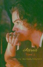 Tome 2: Attrait - Larry Stylinson  by LOVEMEANSLARRY