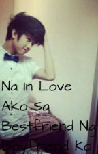 Na In Love Ako Sa Bestfriend Ng Boyfriend Ko by kzziv_