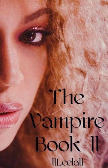 The Vampire: Book II (BWWM)