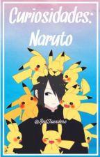Curiosidades-Naruto by RedTsundere