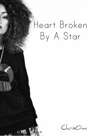 Heart Broken By A Star by ChrisOmi