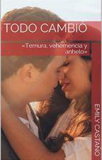 Todo Cambió | Terminada© by emily_beyonator507