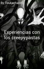 Experiencias con los creepypastas by Toukachan46
