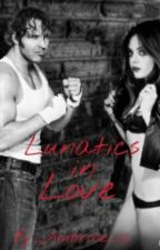 Lunatics in Love (Dean Ambrose love story) by Queen_Kingdom