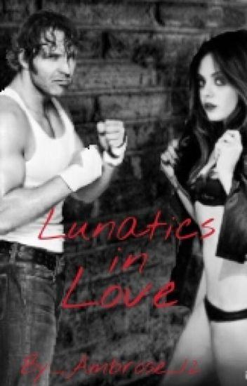 Lunatics in Love (Dean Ambrose love story)