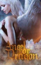 Angel or Dragon? // On Hold by _xaniekx_