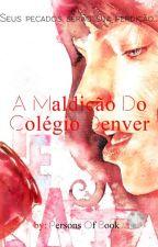 A Maldição do Colégio Denver by Persons_Of_Book