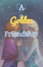 A Golden Friendship by ElsieFrozen