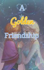 A Golden Friendship by ElsieFrozen