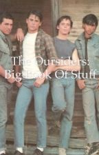 The Outsiders: Big Book of Stuff//Closed by MarquisdeBaguette