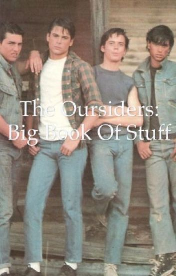The Outsiders: Big Book of Stuff//Closed