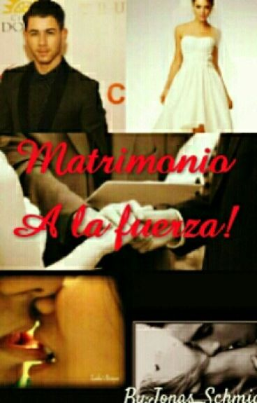 ¡Matrimonio A La Fuerza!(Nick Jonas y Tu) *TERMINADA*