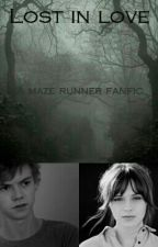 Lost without you × Newt × A Maze Runner fanfiction by Rosalie__