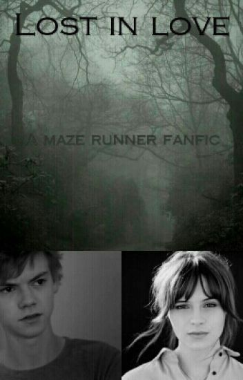 Lost without you × Newt × A Maze Runner fanfiction