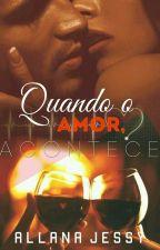 Quando o amor Acontece by allanajessika7