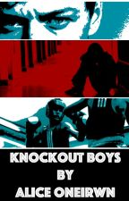 Knockout Boys by ssh0le