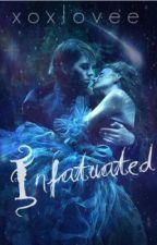 Infatuated by xoxlovee