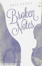Broken Notes (AMBW) {UNDER MAJOR EDITING}  by itsmeducki