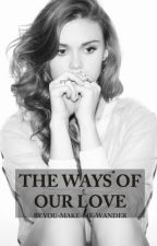 The ways of our love by you-make-me-wander