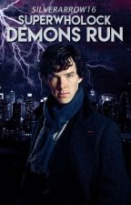 SuperWhoLock: Demons Run [COMPLETED] by SilverArrows16
