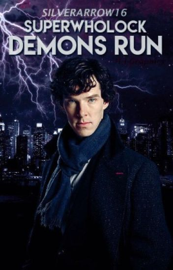 SuperWhoLock: Demons Run [COMPLETED]