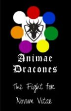 Animæ Dracones: The Fight for Novum Vitae by RaymondSkoll