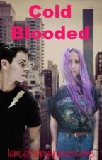 Cold Blooded:A bullying series by iamsofunnyandawesome
