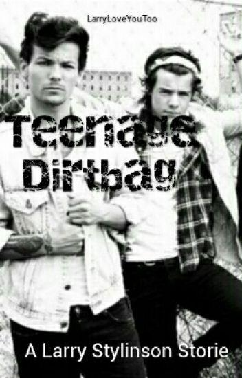 Teenage Dirtbag [Larry]