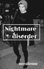 Nightmare disorder || c.t.h by surrealhemmo