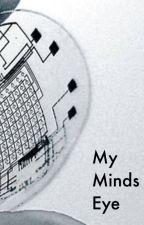 My Minds Eye by FoolsErrand