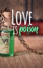 Love is Poison by boraboralaura
