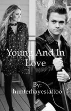 Young And In Love - (A Hunter Hayes and Danielle Bradbery Fanfiction) by hunterhayestattoo