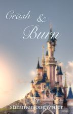 Crash and burn (A Disney fanfic) by summersongwriter