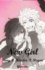New Girl ~ Sting X Reader X Rogue | #wattys2016 by xHUZSx