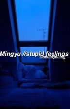 Mingyu || stupid feelings  by ohbuingbuing