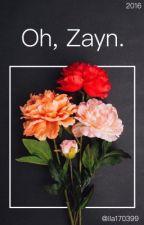 Oh, Zayn. |Z.M.| by ila170399
