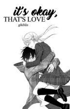 It's Okay, That's Love | OHSHC [hiatus] by ghiblis