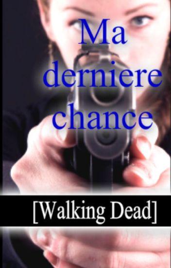 Ma dernière chance [Walking Dead]