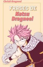 |Frases de Natsu Dragneel| Fairy tail by Christi-Dragneel