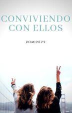 Conviviendo Con Ellos by romi2022
