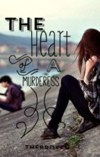 The Heart of a Murderess by thoxght