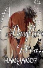 A Daughter's Plea by Hanyan07