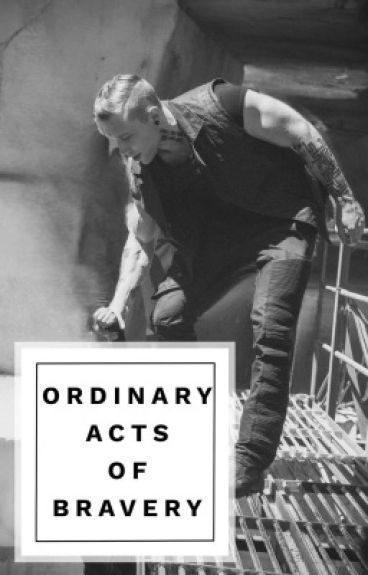 Ordinary Acts of Bravery (An Eric Fan Fiction)