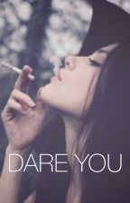 Dare You. - l.h by boybandslag