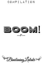 Boom! by BinibiningLalaki