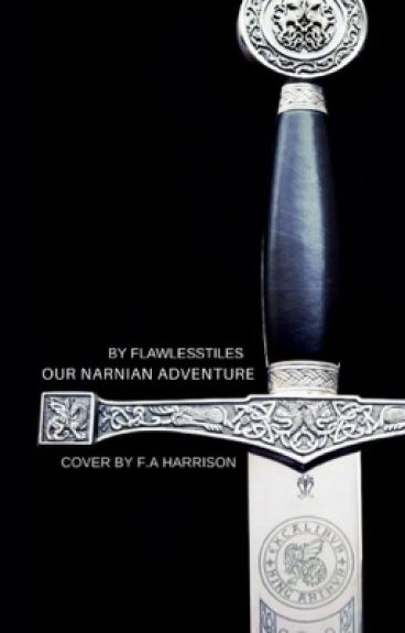 Our Narnian Adventure » Narnia/ Edmund Pevensie FanFic